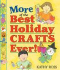 More of the Best Holiday Crafts Ever! Cover Image