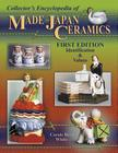 Collector's Encyclopedia of Made in Japan Ceramics: Identification & Values Cover Image