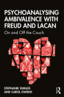 Psychoanalysing Ambivalence with Freud and Lacan: On and Off the Couch Cover Image