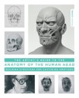The Artist's Guide to the Anatomy of the Human Head: Defining Structure and Capturing Emotions Cover Image