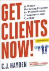 Get Clients Now! (Tm): A 28-Day Marketing Program for Professionals, Consultants, and Coaches Cover Image