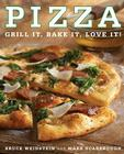 Pizza: Grill It, Bake It, Love It! Cover Image