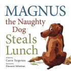 Magnus the Naughty Dog Steals Lunch Cover Image