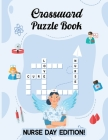 Crossword Puzzle Book: Nurse Day Edition Cover Image