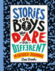 Stories for Boys Who Dare to Be Different: A Guided Journal (The Dare to Be Different Series) Cover Image