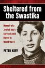 Sheltered from the Swastika: Memoir of a Jewish Boy's Survival Amid Horror in World War II Cover Image