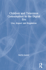 Children and Television Consumption in the Digital Era: Use, Impact and Regulation Cover Image