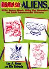Draw 50 Aliens: The Step-by-Step Way to Draw UFOs, Galaxy Ghouls, Milky Way Marauders, and Other Extraterrestrial Creatures Cover Image