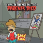 18 Ways To Tell Kids That Their Parents Died Cover Image