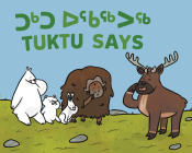 Tuktu Says: Bilingual Inuktitut and English Edition Cover Image