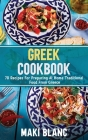 Greek Cookbook: 70 Recipes For Preparing At Home Traditional Food From Greece Cover Image