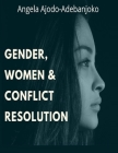 Gender, Women and Conflict Resolution Cover Image