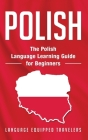 Polish: The Polish Language Learning Guide for Beginners Cover Image