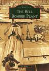 The Bell Bomber Plant (Images of America (Arcadia Publishing)) Cover Image