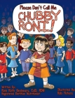 Please Don't Call Me Chubby Roni! Cover Image
