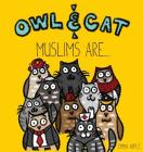 Owl & Cat: Muslims Are... Cover Image