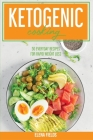 Ketogenic Cooking: 50 Everyday Recipes For Rapid Weight Loss Cover Image