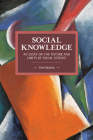 Social Knowledge: An Essay on the Nature and Limits of Social Science (Historical Materialism) Cover Image