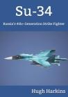 Su-34: Russia's 4th+ Generation Strike Fighter Cover Image