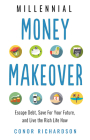 Millennial Money Makeover: Escape Debt, Save for Your Future, and Live the Rich Life Now Cover Image