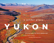 Yukon: A Wilder Place Cover Image
