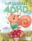 Sam Squirrel Has ADHD Cover Image