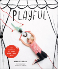 Playful: Fun Projects to Make with + for Kids Cover Image