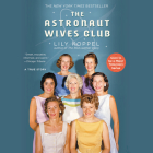 The Astronaut Wives Club: A True Story Cover Image