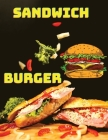 300 Delicious Sandwich, Burger, Wrap and Bun Recipes: Easy & Delicious Meals For Everyday! Cover Image