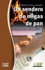 Un sendero de migas de pan: Trilogía Gabriel Almansa - 2 Cover Image