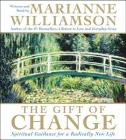 The Gift of Change CD: Spiritual Guidance for a Radically New Life Cover Image