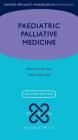 Paediatric Palliative Medicine (Oxford Specialist Handbooks in Paediatrics) Cover Image