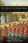 The COIN of the Islamic Realm: Insurgencies & The Ottoman Empire, 1416-1916 Cover Image