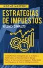 Estrategias de Impuestos: Cómo Ser Más Inteligente Que El Sistema Y La IRS Cómo Un Inversionista En Bienes Raíces Al Incrementar Tu Ingreso Y Re Cover Image