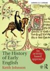 The History of Early English: An Activity-Based Approach (Learning about Language) Cover Image