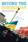 Beyond the Euromaidan: Comparative Perspectives on Advancing Reform in Ukraine Cover Image