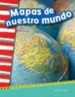 Mapas de Nuestro Mundo (Mapping Our World) (Spanish Version) (Primary Source Readers) Cover Image