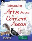 Integrating the Arts Across the Content Areas (Professional Books) Cover Image