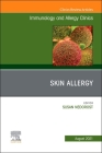 Skin Allergy, an Issue of Immunology and Allergy Clinics of North America, 41 (Clinics: Internal Medicine #41) Cover Image