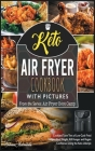 Keto Air Fryer Cookbook with Pictures: Cook and Taste Tens of Low-Carb Fried Recipes. Shed Weight, Kill Hunger and Regain Confidence Living the Keto L Cover Image