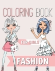Fashion Coloring Book For Girls: Ages 8-12 Gorgeous Beauty Fashion Style, Clothing, Cool and Cute Designs Cover Image