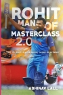 Rohit - Man of Masterclass 2.0: The Success We Know.... the Struggle We Don't..!! Cover Image