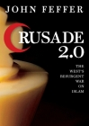 Crusade 2.0: The West's Resurgent War Against Islam Cover Image