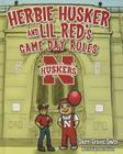 Herbie Husker and Lil Red's Game Day Rules Cover Image