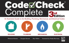 Code Check Complete 3rd Edition: An Illustrated Guide to the Building, Plumbing, Mechanical, and Electrical Codes Cover Image