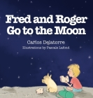 Fred and Roger Go to the Moon Cover Image
