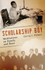 Scholarship Boy: Meditations on Family and Race Cover Image