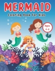 Mermaid Coloring Book for Kids Ages 4-8: Mermaid coloring book- 50 Adorable Designs for Boys and Girls- Kids ages 4-8, 3-5, 8-12, 2-4, 5-9- Tween colo Cover Image