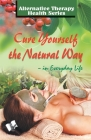 Cure Yourself the Natural Way Cover Image