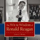 The Wit & Wisdom of Ronald Reagan Cover Image